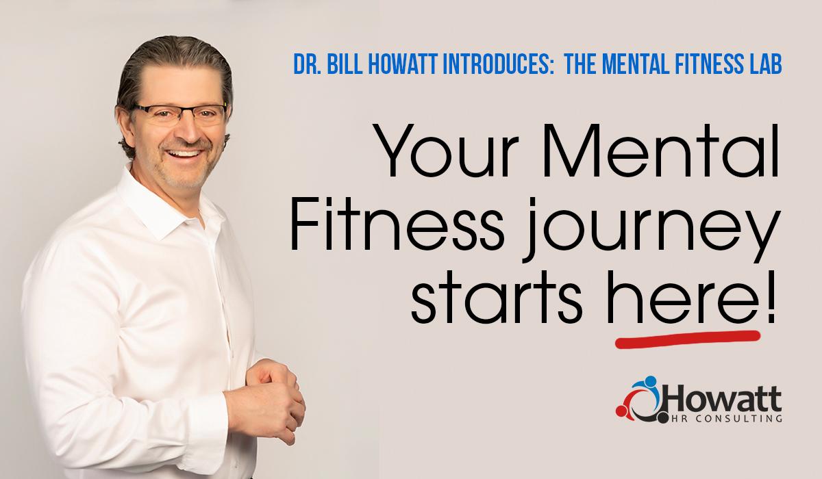 Dr Bill Howatt Mental Fitness Lab